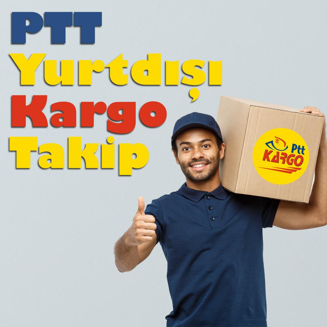 PTT Yurtdışı Kargo Takip Nasıl Yapılır